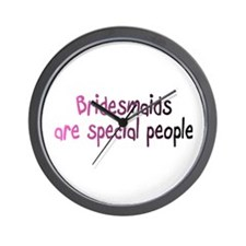 Bridesmaids Are Special People Wall Clock