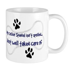 My Cocker Spaniel Isn't Spoil Small Mug