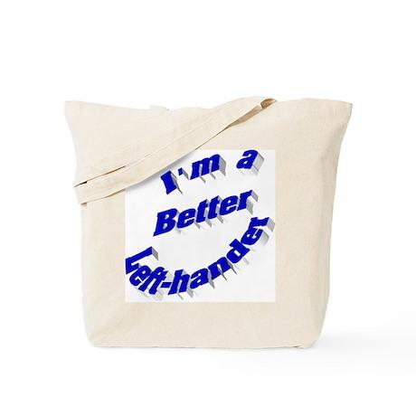 Better Left-hander Tote Bag