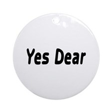 Yes Dear Ornament (Round)