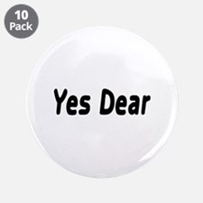 "Yes Dear 3.5"" Button (10 pack)"