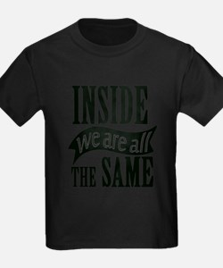 Inside We Are All The Same T-Shirt