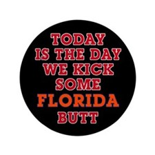 """Today we kick some Florida butt 3.5"""" Button"""