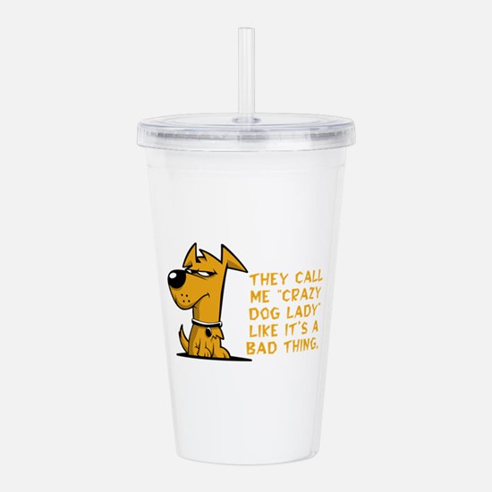 They call me crazy dog Acrylic Double-wall Tumbler