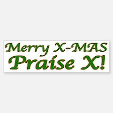 Praise X! Bumper Bumper Bumper Sticker