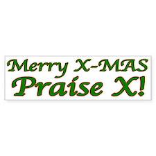 Praise X! Bumper Bumper Sticker