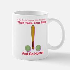Take Your Balls & Go Home! Mug