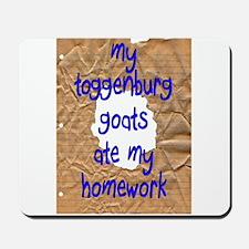 Toggenburgs Ate My Homework Mousepad