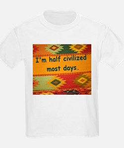 Half Civilized T-Shirt