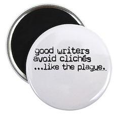Avoid cliche like the plague Magnet