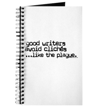 Avoid cliche like the plague Journal