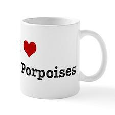 I love Harbor Porpoises Mug