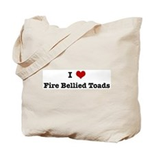 I love Fire Bellied Toads Tote Bag