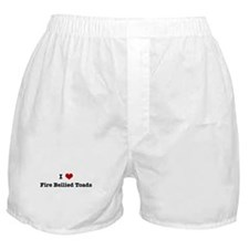 I love Fire Bellied Toads Boxer Shorts