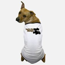 Let's Get Dirty! - Gray Dog T-Shirt