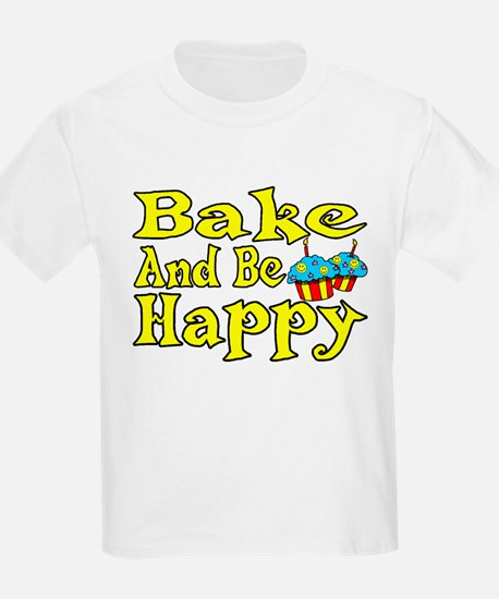 Bake And Be Happy T-Shirt