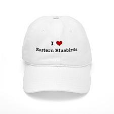 I love Eastern Bluebirds Baseball Cap