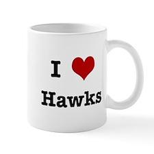 I love Hawks Mug
