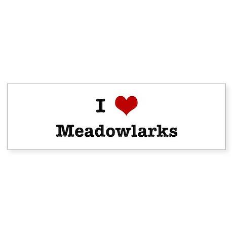 I love Meadowlarks Bumper Sticker