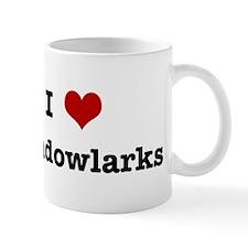 I love Meadowlarks Mug