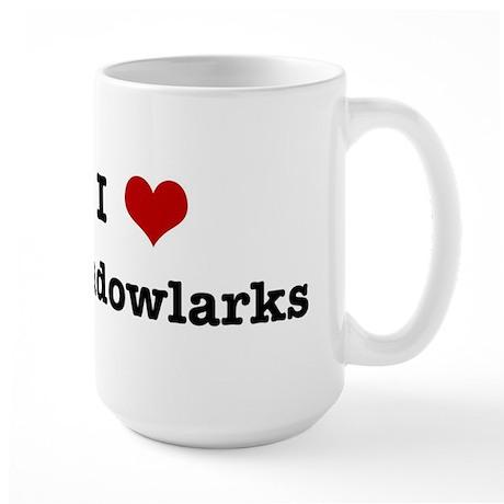 I love Meadowlarks Large Mug