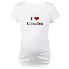 I love Zebrafish Shirt
