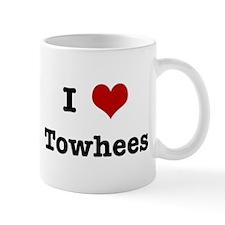 I love Towhees Mug