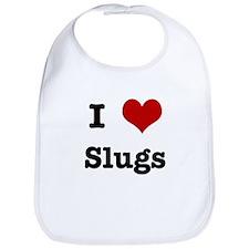 I love Slugs Bib