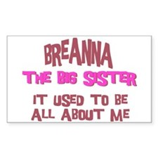 Breanna - All About Big Siste Rectangle Decal