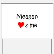 Cool Meagan Yard Sign