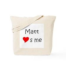 Cute And matt loves me Tote Bag