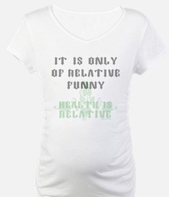 It Is Only Of Relative Funny Shirt