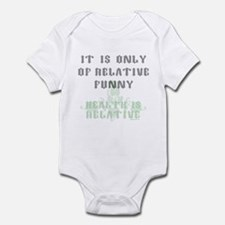 It Is Only Of Relative Funny Infant Bodysuit