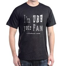 Not Your Fan T-Shirt
