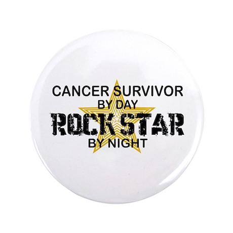 """Cancer Survivor Rock Star by Night 3.5"""" Button"""