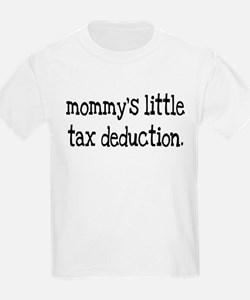 Mommy's Little Tax Deduction T-Shirt