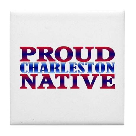 Proud Charleston Native Tile Coaster