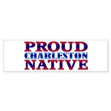 Proud Charleston Native Bumper Bumper Sticker
