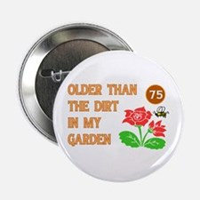 "Gardener's 75th Birthday 2.25"" Button"