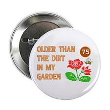 """Gardener's 75th Birthday 2.25"""" Button (10 pack)"""