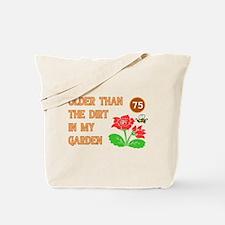 Gardener's 75th Birthday Tote Bag