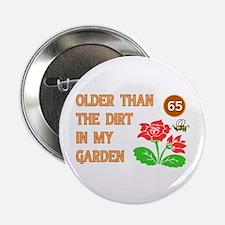"""Gardener's 65th Birthday 2.25"""" Button"""