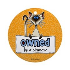 owned by a siamese Ornament (Round)