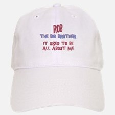 Rob - All About Big Brother Baseball Baseball Cap