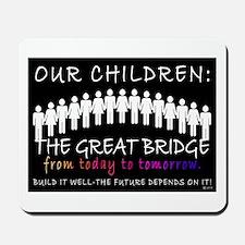 OUR CHILDREN: THE BRIDGE Mousepad