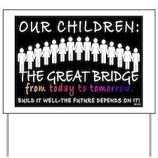 OUR CHILDREN: THE BRIDGE Yard Sign
