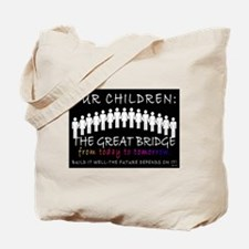 OUR CHILDREN: THE BRIDGE Tote Bag