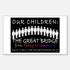 OUR CHILDREN: THE BRIDGE Rectangle Decal