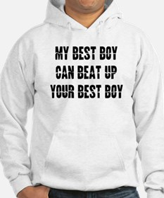 My Best Boy can beat up... Hoodie