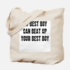 My Best Boy can beat up... Tote Bag